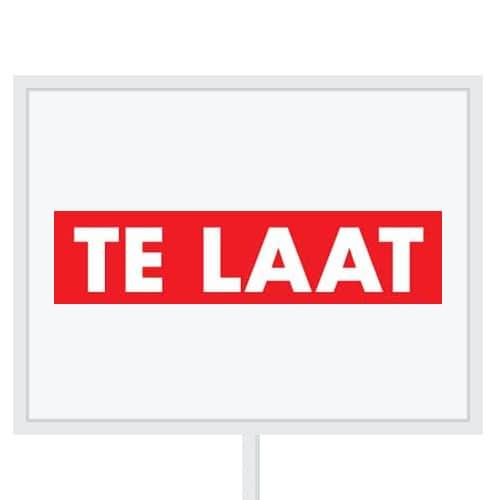 Reclameborden Totaal - makelaarsstickers - stickers voor makelaars - Te laat - wit rood